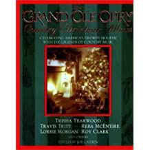 The Grand Ole Opry Country Christmas Album: Celebrating America's Favorite Holiday With the Legend's of Country Music