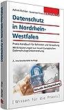 Datenschutz in Nordrhein-Westfalen: Praxis-Handbuch für Behörden und Verwaltung; Mit Erläuterungen zur neuen Europäischen Datenschutz-Grundverordnung