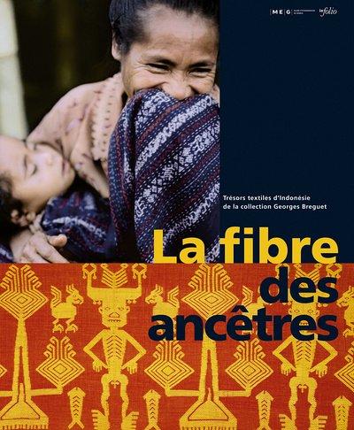 La fibre des ancêtres : Trésors textiles d'Indonésie de la collection Georges Breguet