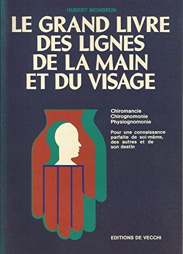 Le grand livre des lignes de la main et du visage par Hubert Monbrun
