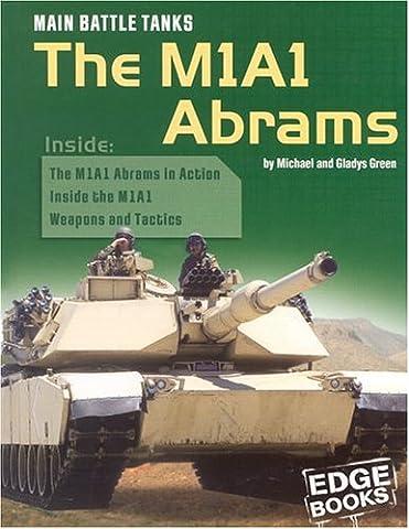 Main Battle Tanks: The M1A1 Abrams