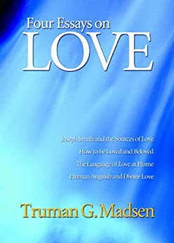 Four essays on love truman madsen