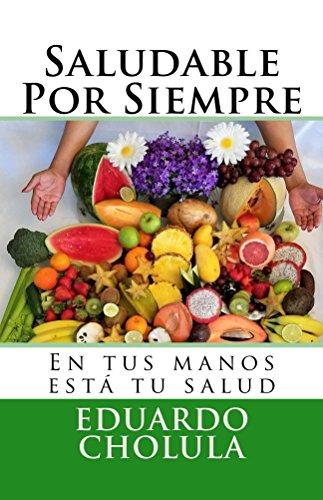 Saludable Por Siempre (Spanish Edition)