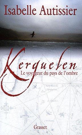 """<a href=""""/node/4315"""">Kerguelen, le voyageur du pays de l'ombre</a>"""