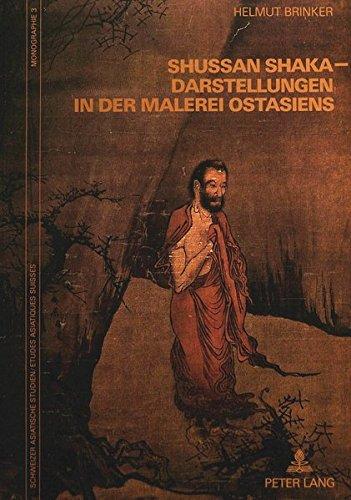 Shussan Shaka-Darstellungen in der Malerei Ostasiens: Untersuchungen zu einem Bildthema der...
