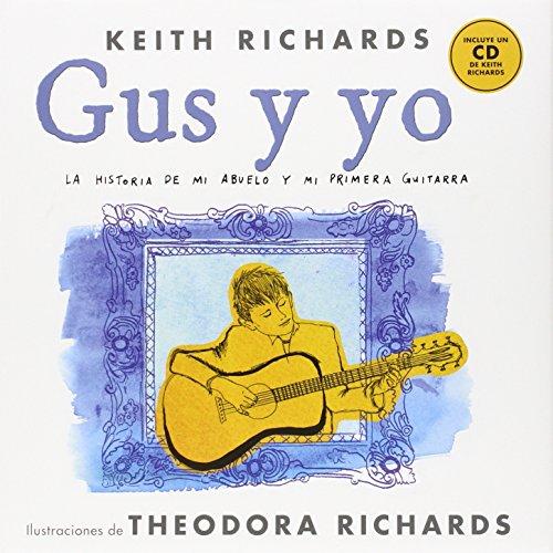 GUS Y YO. LA HISTORIA DE MI ABUELO Y MI PRIMERA GUITARRA (Malpaso Infantil) por Keith Richards