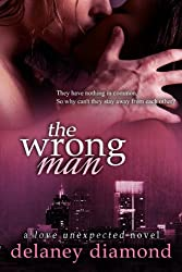 The Wrong Man (Love Unexpected Book 2)