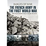 French Army in the First World War (Images of War)