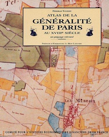 Atlas de la généralité de Paris au XVIIIe siècle : Un paysage retrouvé