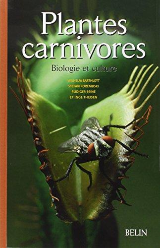 Plantes carnivores : Biologie et culture par Wilhelm Barthlott