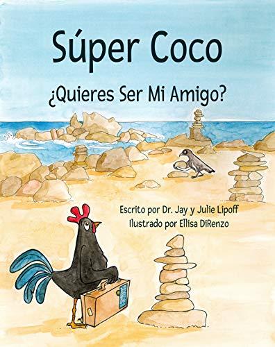 Súper Coco: ¿Quieres Ser Mi Amigo? (Spanish Edition)