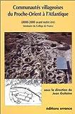 Communautés villageoises du Proche-Orient à l'Atlantique - 8000-2000 avant notre ère