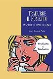 Tradurre il fumetto/Traduire la bande dessinée: a cura di Josiane Podeur (Traduttologia Vol. 1)