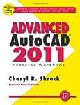 Advanced AUTOCAD 2011 by Cheryl R. Sh...