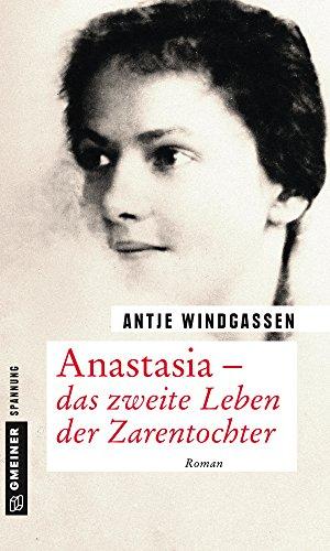 Windgassen, Antje: Anastasia - das zweite Leben der Zarentochter