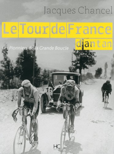 Le tour de France d'antan par Jacques Chancel