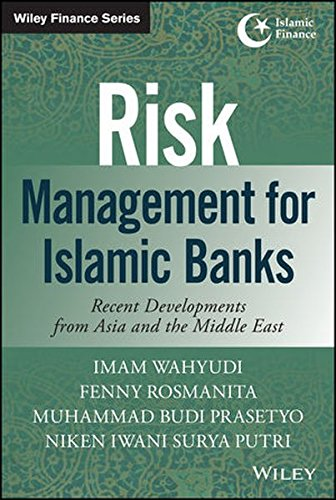 risk-management-for-islamic-banks-recent-developments-from-asia-and-the-middle-east-wiley-finance-ed