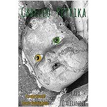 Cabello: Petrika: A supernatural horror fantasy fable (English Edition)