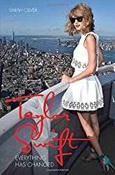 Taylor Swift: Everything Has Changed by Sarah Oliver (2016-04-07)