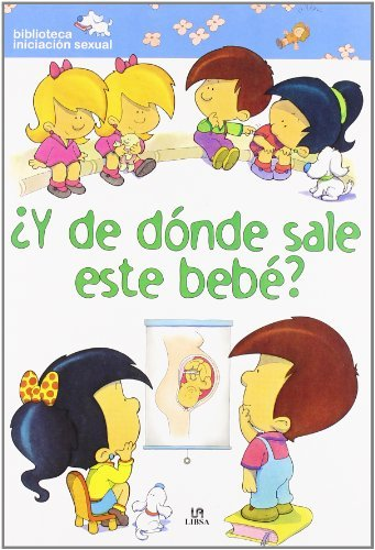 Y de donde sale este bebe?/ And Where Does this Baby Come Out From? (Biblioteca Iniciacion Sexual/ Sexual Education Library) (Spanish Edition) by Pilar Migallon Lopezosa (2007-05-30)