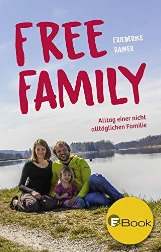 Free Family: Alltag einer nicht alltäglichen Familie