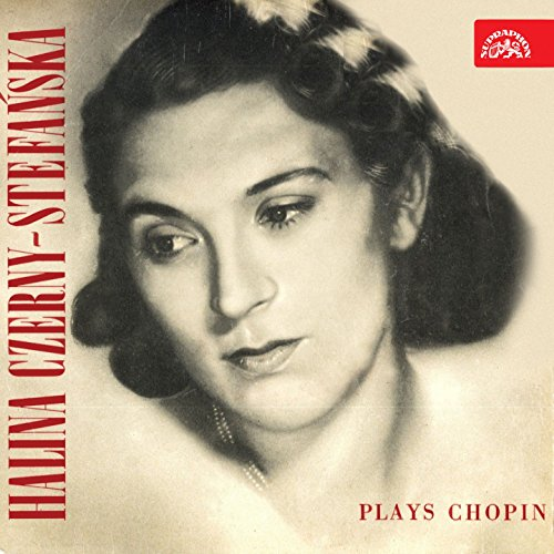 Chopin: Halina Czerny-Stefanska Plays Chopin