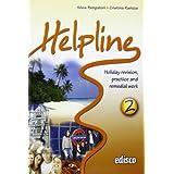 Helpline. Holiday revision, practice and remedial work. Con espansione online. Con CD Audio. Per le Scuole superiori: 2