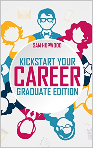 KICKSTART YOUR CAREER: Graduate Edition