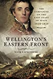 Wellington's Eastern Front: The Campaign on the East Coast of Spain 1810-1814 (English Edition)