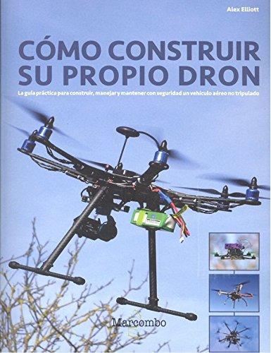 Cómo construir su propio Dron por J.H.HAYNES & CO LIMITED