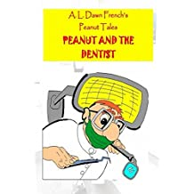 Peanut and the Dentist (Peanut Tales) (English Edition)