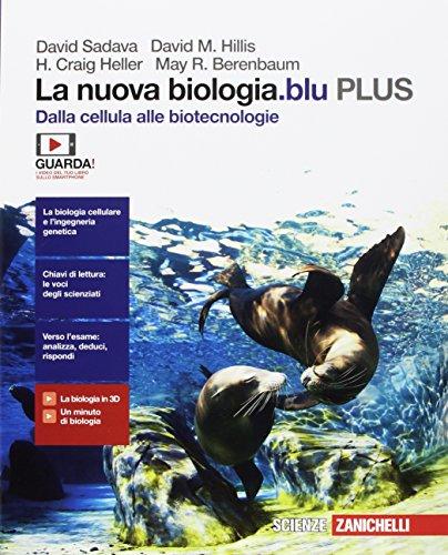 La nuova biologia.blu. Dalle cellule alle biotecnologie PLUS. Per le Scuole superiori. Con Contenuto digitale per accesso on line