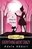 Witch Is When Everything Went Crazy (A Witch P.I. Mystery, Band 3)