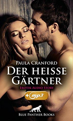 Der heiße Gärtner | Erotik Audio Story | Erotisches Hörbuch: Die Dame des Hauses ist verwöhnt, sexy und sehr verdorben ... (blue panther books E-Books mit MP3 135) (Erotische Mp3)
