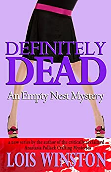 Definitely Dead (An Empty Nest Mystery Book 1) by [Winston, Lois]