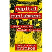 Capital Punishment: London's Violent Football Following