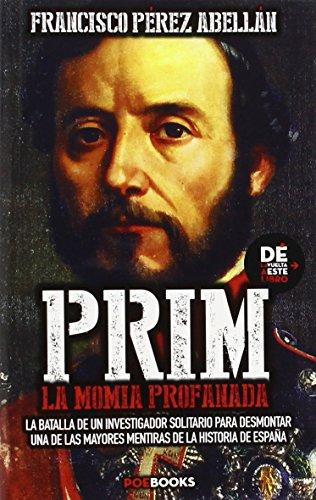 Prim, La Momia Profanada por FRANCISCO PÉREZ ABELLÁN