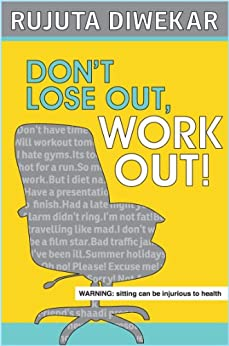 DON'T LOSE OUT, WORK OUT by [DIWEKAR, RUJUTA]