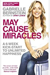 May Cause Miracles: A 6-Week Kick-Start To Unlimited Happiness Paperback