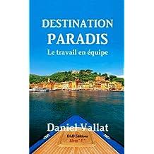 Destination Paradis - Le travail en équipe