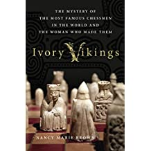 Ivory Vikings: The Mystery of the Most Famous Chessmen in the World and the Woman Who Made Them.