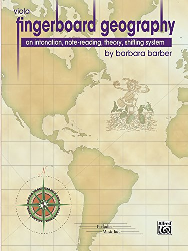 Fingerboard Geography for Viola, Vol 1: An Intonation, Note-Reading, Theory, Shifting System
