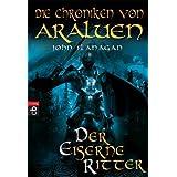 Die Chroniken von Araluen - Der eiserne Ritter (Die Chroniken von Araluen (Ranger's Apprentice) 3)