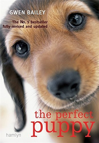 Perfect Puppy: Take Britain's Number One Puppy Care Book With You! by Gwen Bailey (2008-05-15)