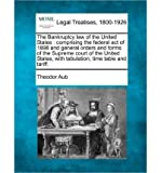 The Bankruptcy Law of the United States: Comprising the Federal Act of 1898 and Gener...