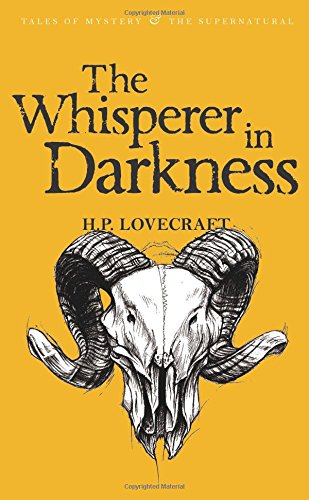 The Whisperer in Darkness: Collected Stories Volume One: v. 1 (Tales of Mystery & The Supernatural) por H. P. Lovecraft