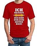 Shirtgeil Herren JGA Ich Heirate Die Saufen Hier T-Shirt XX-Large Rot