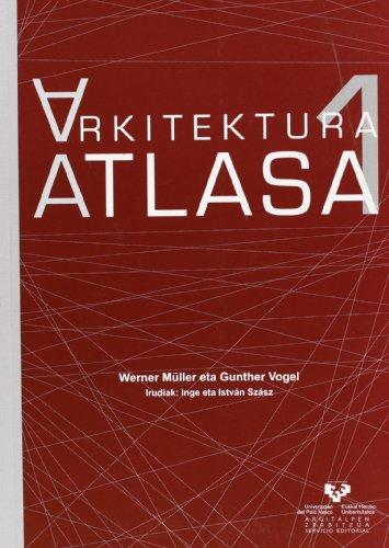 Descargar Libro Libro Arkitektura Atlasa 1. Gai orokorrak Mesopotamiatik Bizantziora (Vicerrectorado de Euskara) de Werner Müller