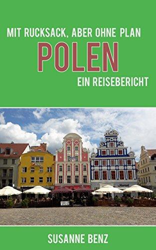 Download Mit Rucksack, aber ohne Plan - Polen: ein Reisebericht