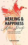 Healing & Happiness After Stroke: How to Get Back Up After Life Turned Upside-Down (English Edition)